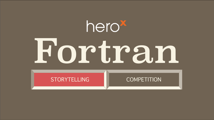 The HeroX Fortran Storytelling Competition